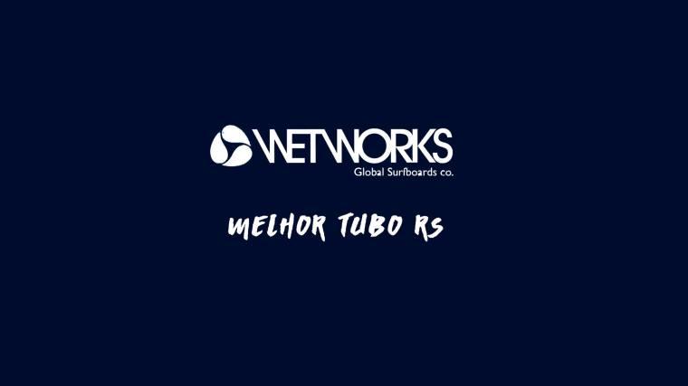Wetworks Melhor Tubo RS